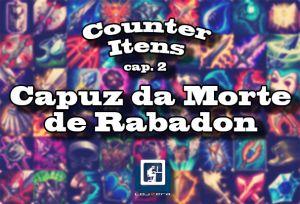 Counter Itens - Capuz da Morte de Rabadon