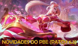 Novidades do PBE (Patch 6.3)